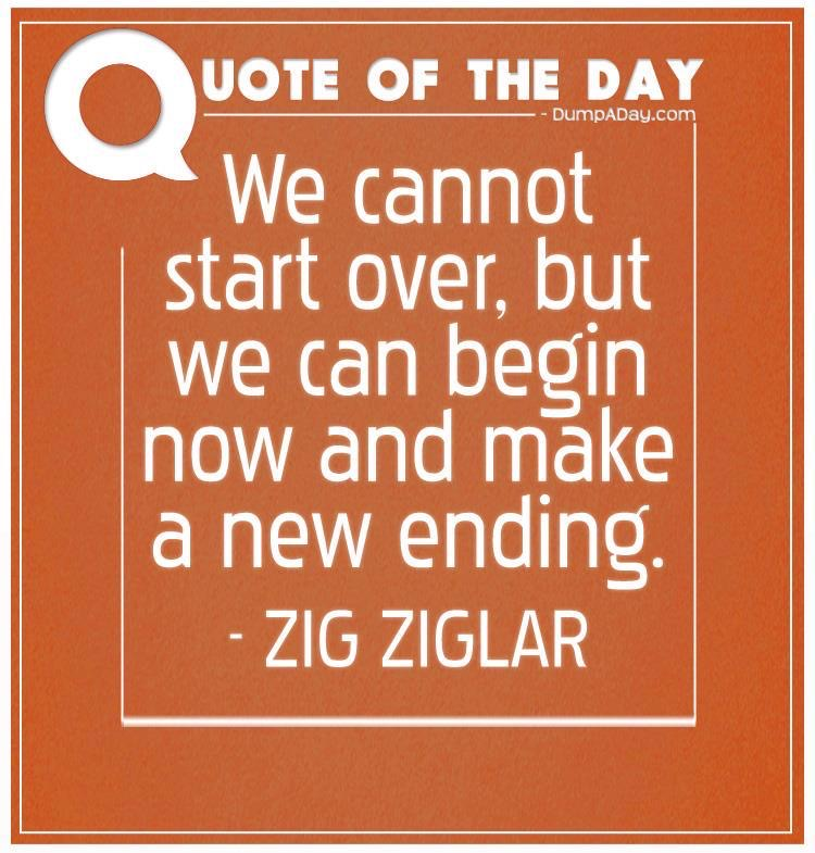 We-cannot-start-over-but-we-can-begin-now-and-make-a-new-ending